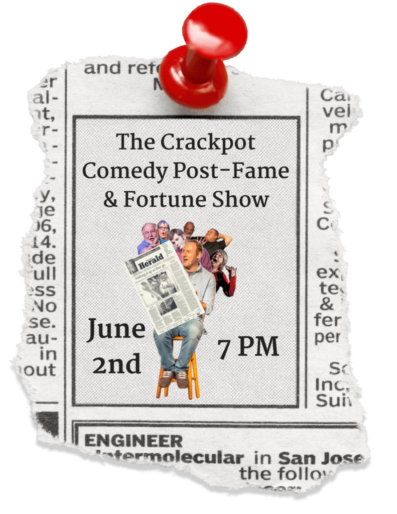 The Crackpot Comedy Post Fame & Fortune Show